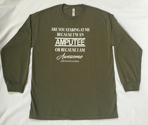 AMPUTEE AND AWESOME Long Sleeve Military Green Shirt With White Print