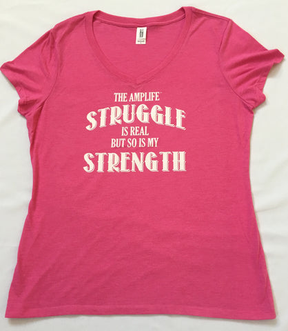 THE AMPLIFE™ STRUGGLE IS REAL BUT SO IS MY STRENGTH  Ladies Pink V-Neck With White