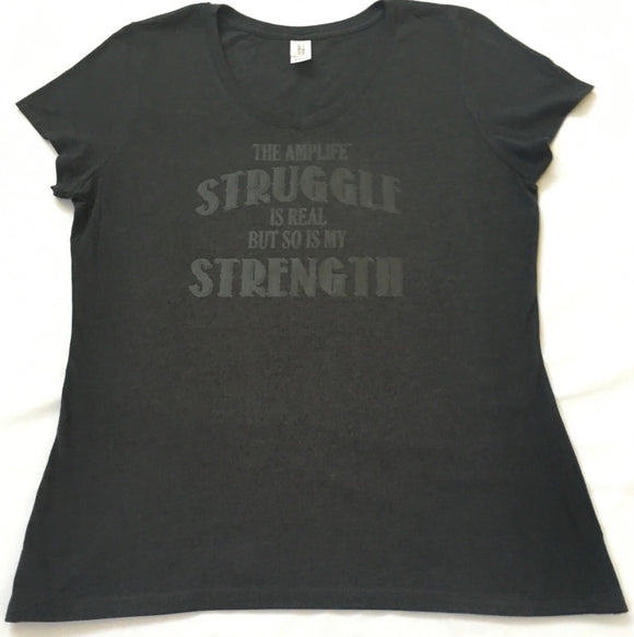 THE AMPLIFE™ STRUGGLE IS REAL BUT SO IS MY STRENGTH  Ladies Black V-Neck With Black