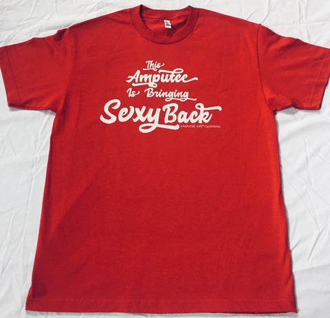 This Amputee Is Bringing Sexy Back T-Shirt Available in Red or Navy