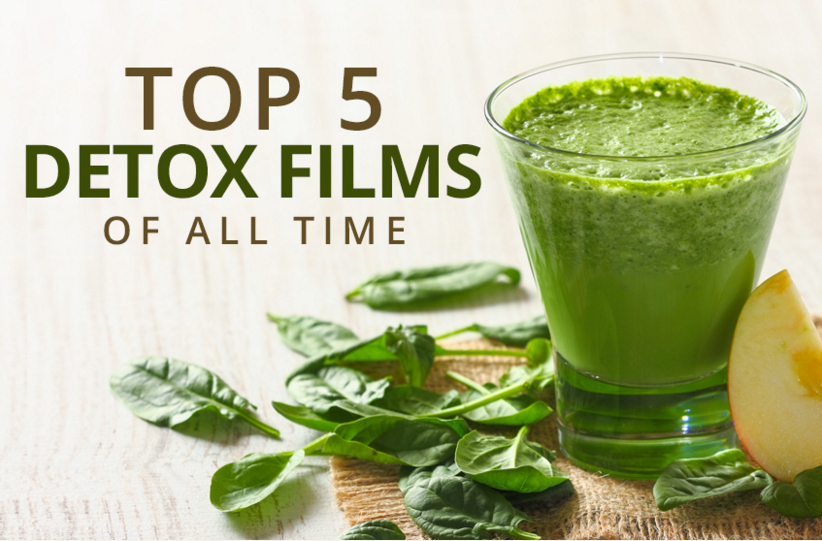Top 5 Detox Films - Do not miss this !