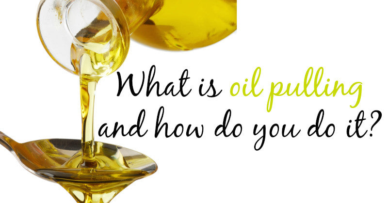 Oil Pulling - What is it? and Why do it?