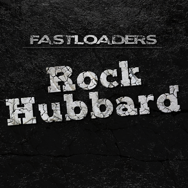 Rock Hubbard by FastLoaders (Digital Album)