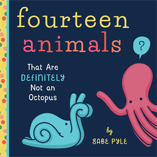 Familius, LLC - Fourteen Animals That Definitely Aren't An Octopus