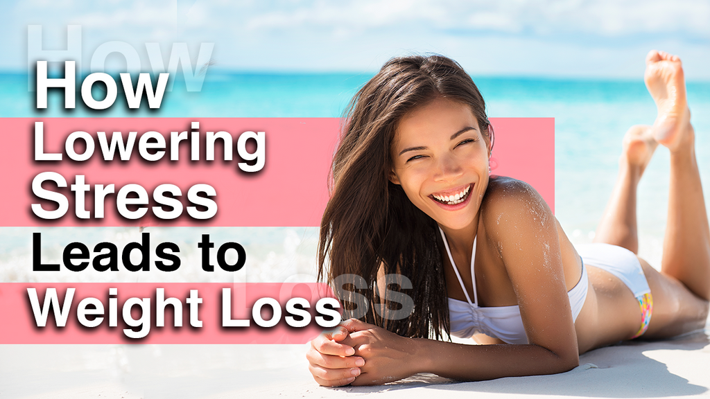 How Lowering Stress Leads to Weight Loss