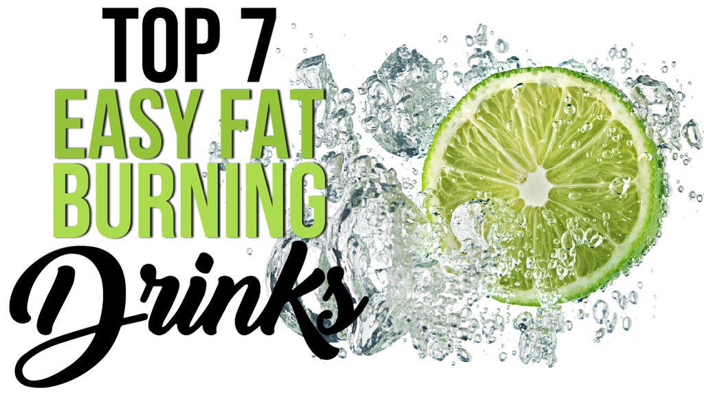 TOP 7 Easy Fat Burning Drinks