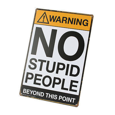 No Stupid People Tin Sign Vintage Metal Plaque Bar Pub Wall Decor