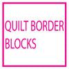 Quilt Border Blocks Collection