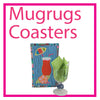 Mugrugs and Coasters