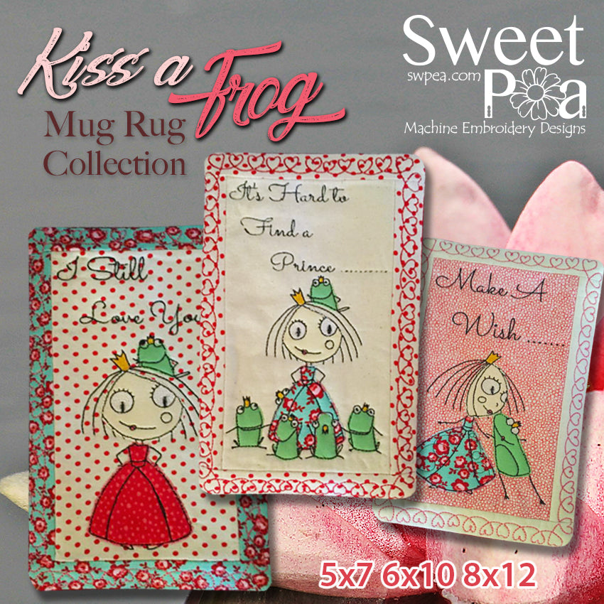 Kiss a frog mug rug collection 5x7 6x10 8x12 in the hoop