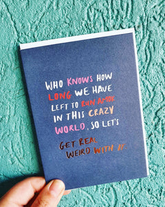 Get Real Weird Greeting Card