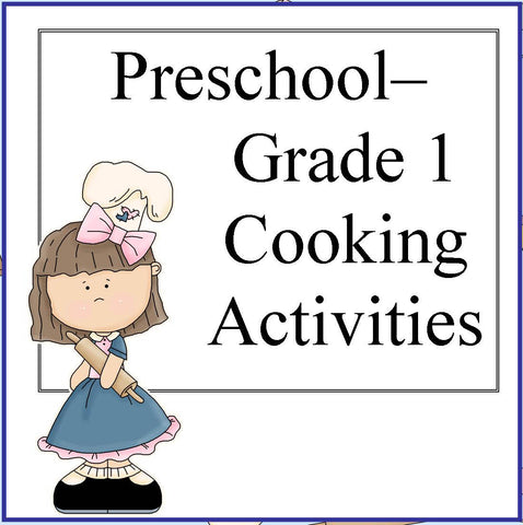 Preschool - Grade 1 Class Cooking Recipes and Ideas