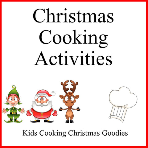 Christmas Cooking Activities- Kids Christmas and Holiday Cooking and Celebrating Ideas