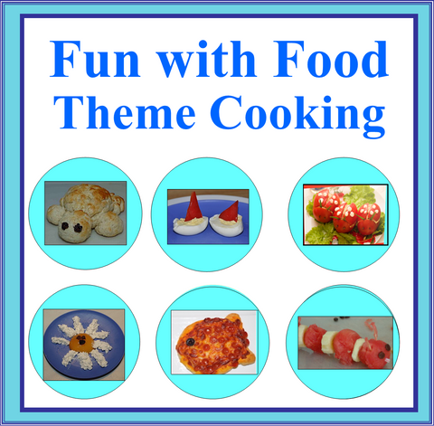 Fun with Food Theme Ideas and Menus- Planning Theme Food, Parties and Cooking Classes