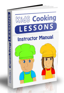 Kids Cooking Lessons Instructor Manual