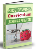 Kids Sewing Lessons and Projects Curriculum Ebook