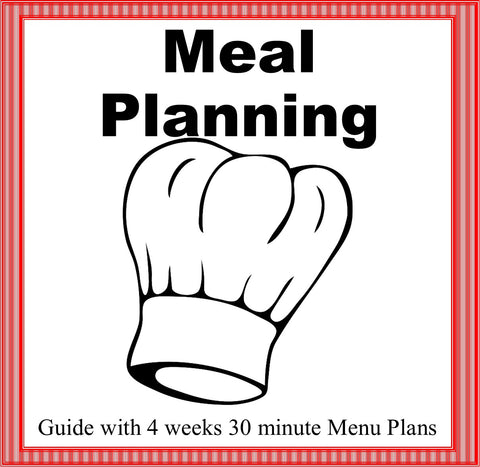 Meal Planning Guide with  4 weeks 30 minute Menu Plans