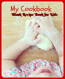 My Own Cookbook: Blank Recipe Book for Kids