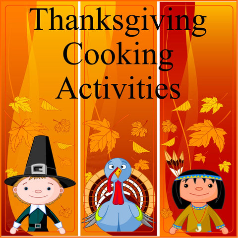 Thanksgiving Cooking Activities