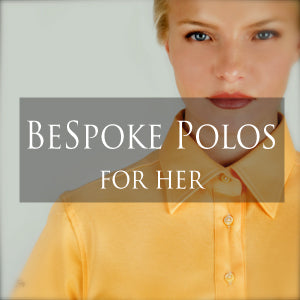 Bespoke Polos for Her