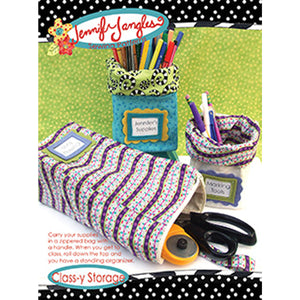 Class-Y Storage Sewing Pattern by Jennifer Jangles, holding sewing and quilting supplies, markers, pens, and more.