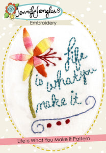 Embroidery Pattern - Life is What You Make it - PDF -Sewing Pattern by Jennifer Jangles