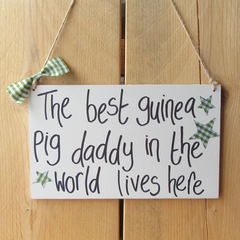 Handmade Guinea Pig Daddy Wooden Sign