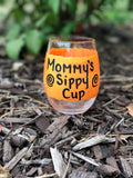 Mommy's Sippy Cup hand painted stemless wine glass