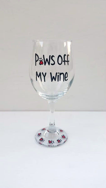 Paws off my Wine handpainted wine glass for pet lovers