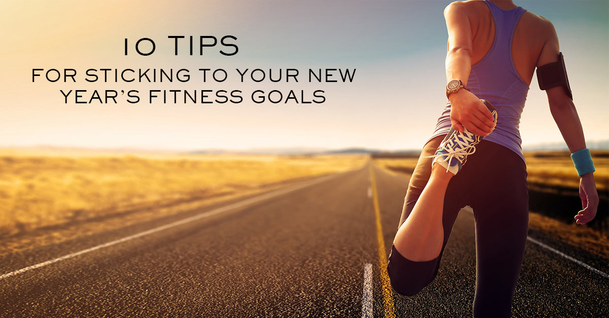 10 Tips for Sticking to Your New Year's Fitness Goals