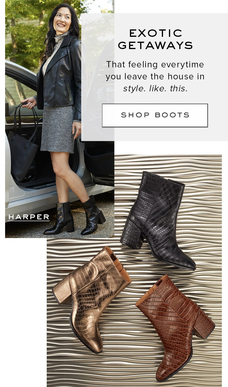 Exotic Getaways - That feeling everytime you leave the house in sytle. like. this. SHOP BOOTS