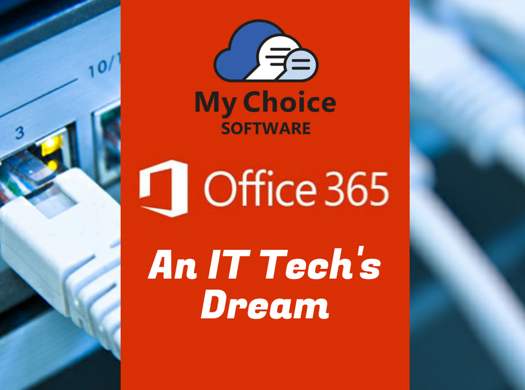 Office 365 is an IT Technician's Dream