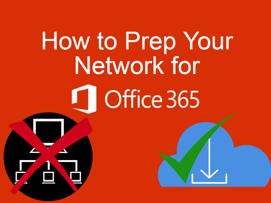 How to Prepare Your Enterprise Network for Office 365
