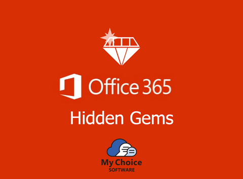 office 365, hidden gems, apps, my choice software