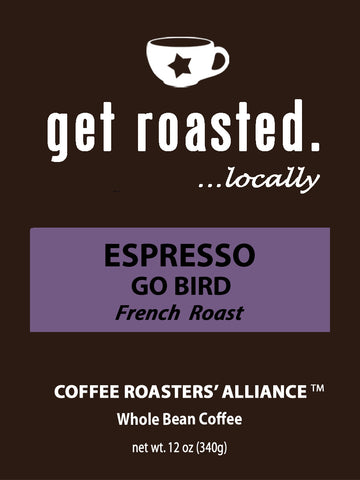 Espresso Go Bird! French Roast 12oz.