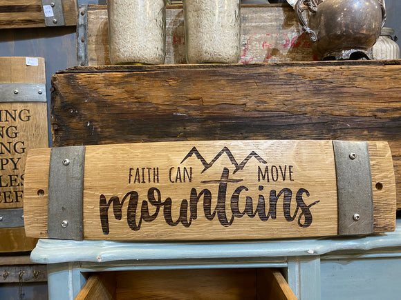 Faith Can Move Mountains - Wine Barrel Stave Sign