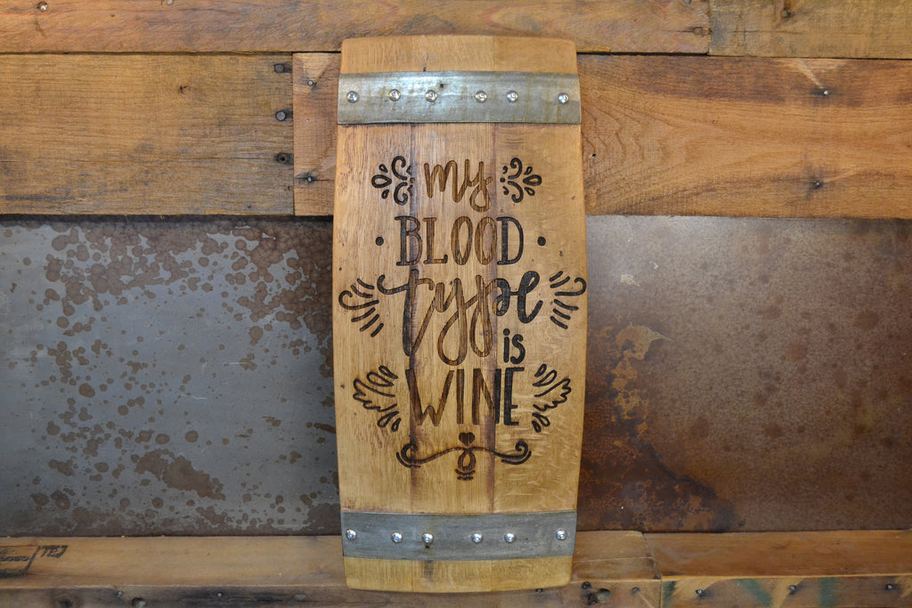 My Blood Type is Wine Wine Barrel Stave Sign/Laser Engraved/Laser Engraving/Personalized/Wedding/Wall Art/Wall Hanging/Free Shipping