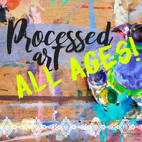 Processed Art - All Ages! - Nov. 25th