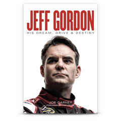 Jeff Gordon: His Dream, Drive & Destiny Book