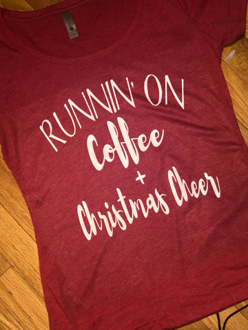 Runnin' on Coffee & Christmas Cheer Tee