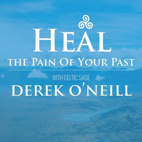 Heal the Pain of Your Past