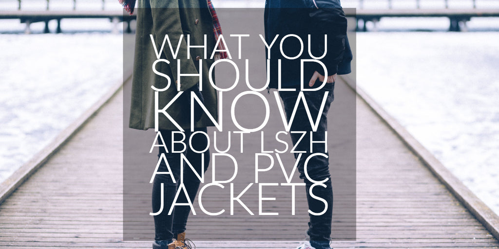 WHAT YOU SHOULD KNOW ABOUT LSZH AND PVC JACKETS