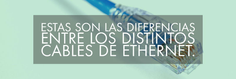 diferencias-categorias-cables-ethernet