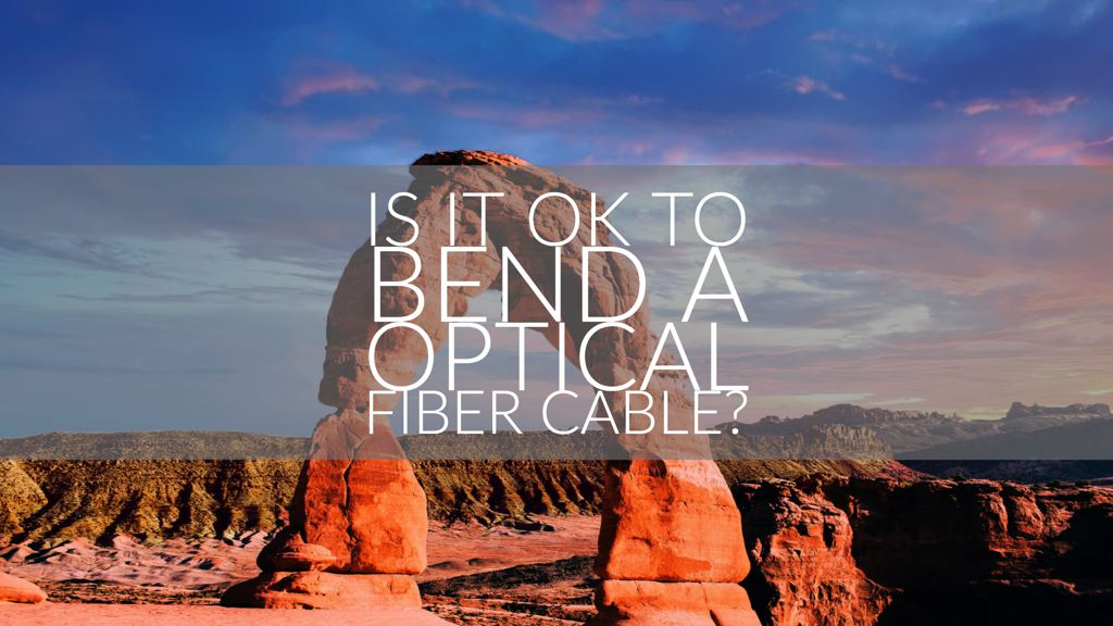 bend radius fiber optics