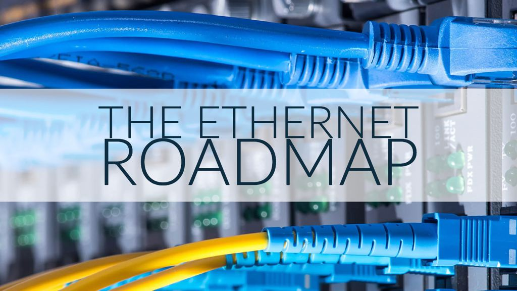 The Ethernet Roadmap