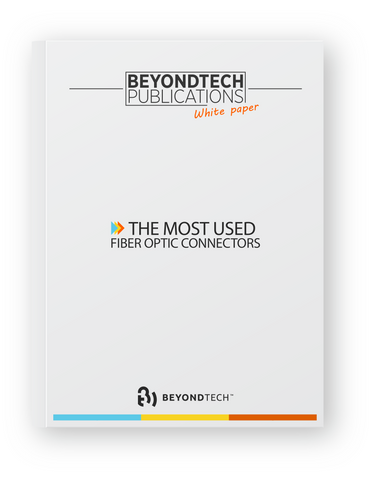 Beyondtech Publications The Most Used Fiber Optic Connectors