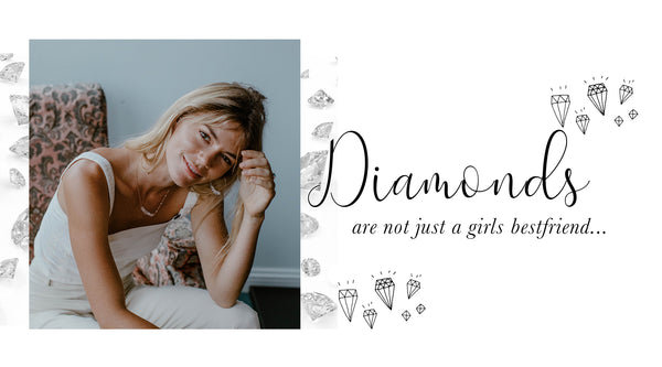 Diamonds, are not just a girls bestfriend...