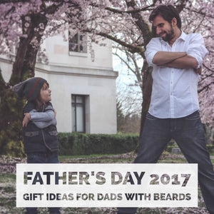 Father's Day 2017 Gift Ideas for Dads with Beards