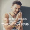 do these 3 things every day to grow a beard faster beard and company