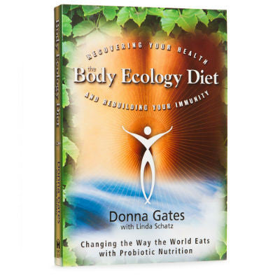 The Body Ecology Diet - Donna Yates with Linda Schatz